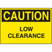 Harsh Condition Safety Signs - Low Clearance