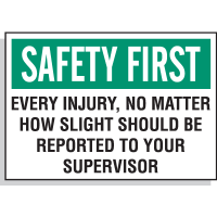 Hazard Warning Labels - Safety First Every Injury No Matter How Slight Should Be Reported