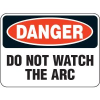 Heavy Duty Arc Flash Signs - Danger Do Not Watch The Arc