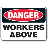 Heavy-Duty Construction Signs - Danger Workers Above