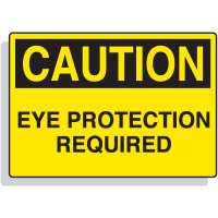 Fiberglass OSHA Sign - Caution - Eye Protection Required