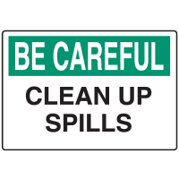 Informational Signs - Be Careful Clean Up Spills