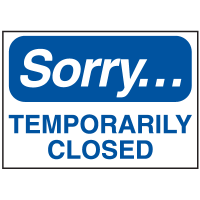 Sorry...Temporarily Closed Sign