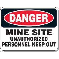 Authorized Personnel/No Admittance Signs - Danger Mine Site Unauthorized Personnel Keep Out