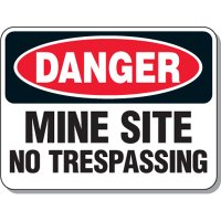 Danger - Mine Site No Trespassing Sign