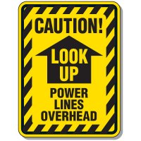 Electrical Safety Signs - Caution Look Up Power Lines Overhead with Arrow Up