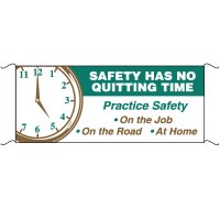 Safety Banners - Safety Has No Quitting Time