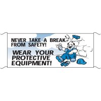 Safety Banners - Never Take A Break From Safety