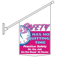 Motivational Pole Banner Kit - Safety Has No Quitting time