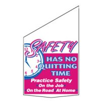 Motivational Pole Banners - Safety Has No Quitting Time