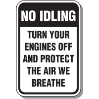 No Idle Sign - No Idling Turn Your Engines Off And Protect The Air We Breathe