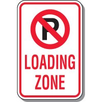No Parking Signs - Loading Zone (No Parking Symbol)