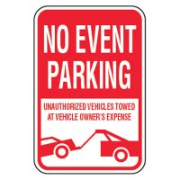No Parking Signs - No Event Parking Unauthorized Vehicles