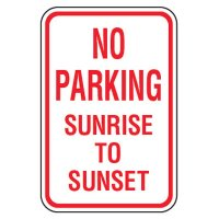 No Parking Signs - No Parking Sunrise To Sunset