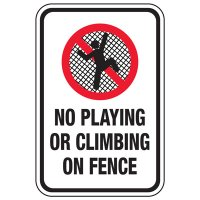 No Playing Or Climbing On Fence - Playground Sign