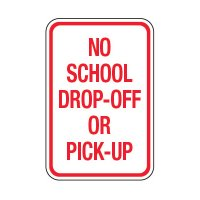 No School Drop Off Or Pick Up - School Parking Signs