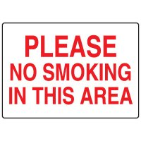 No Smoking Signs - Please No Smoking In This Area