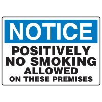 No Smoking Signs - Notice Positively No Smoking