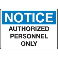 Notice Admittance & Prohibition Signs - Authorized Personnel Only