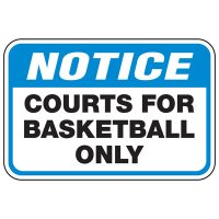 Notice Court For Basketball Only - Athletic Facilities Signs