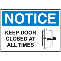 OSHA Notice Signs - Notice Keep Door Closed At All Times