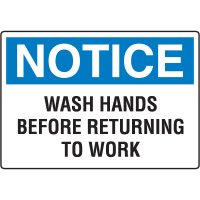 Notice Signs - Notice Wash Hands Before Returning To Work