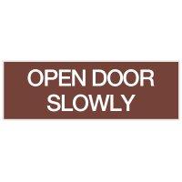 Open Door Slowly - Engraved Standard Worded Signs
