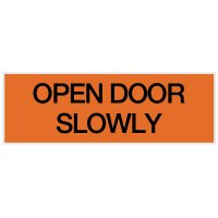 Open Door Slowly - Engraved Standard Worded Signs