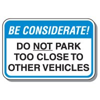 Parking Lot Security & Safety Signs - Be Considerate