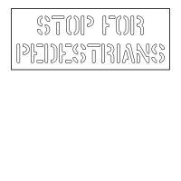 Plastic Word Stencils - Stop For Pedestrians