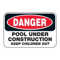 Pool Under Construction Keep Children Out - Pool Signs