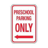 Preschool Parking Only Left Arrow - School Parking Signs