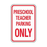 Preschool Teacher Parking Only - School Parking Signs