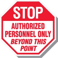 Stop - Authorized Personnel Only Beyond This Point