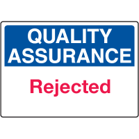 Quality Assurance Rejected Signs