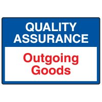 Quality Assurance Signs - Outgoing Goods
