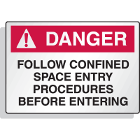 Reflective Confined Space Signs - Danger - Follow Procedures Before Entering