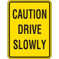 Reflective Caution Drive Slowly Sign