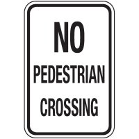 Reflective Pedestrian Signs - No Pedestrian Crossing