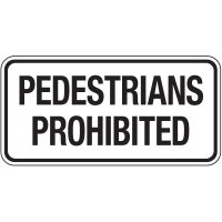Reflective Pedestrian Signs - Pedestrians Prohibited