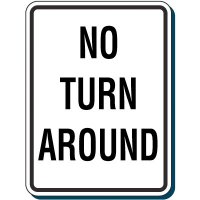 Reflective Traffic Reminder Signs - No Turn Around