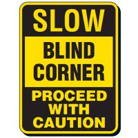 Reflective Traffic Reminder Signs - Slow Blind Corner