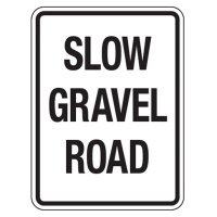 Reflective Traffic Reminder Signs - Slow Gravel Road