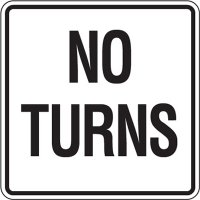 Reflective Traffic Reminder Signs - No Turns