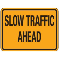 Reflective Traffic Signs - Slow Traffic Ahead