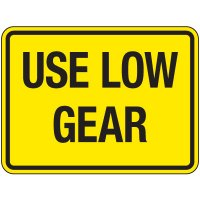 Reflective Traffic Signs - Use Low Gear