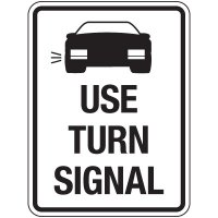 Reflective Traffic Reminder Signs - Use Turn Signal