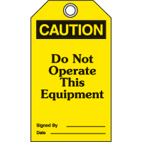 OSHA Safety Tags - Caution Do Not Operate This Equipment