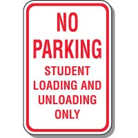 School Parking Signs - No Parking Student Loading And Unloading