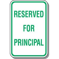 School Parking Signs - Reserved For Principal